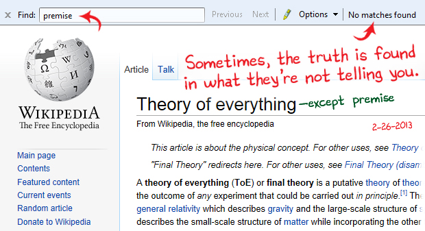 Theory of Everything except premise on Wikipedia. Sometimes, the truth is found in what they're not telling you.