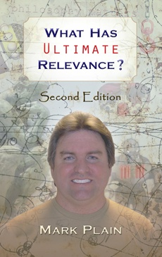What Has Ultimate Relevance? - Second Edition